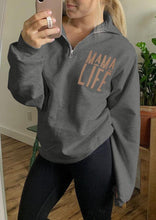 Load image into Gallery viewer, Mama Life Zipper Sweatshirt