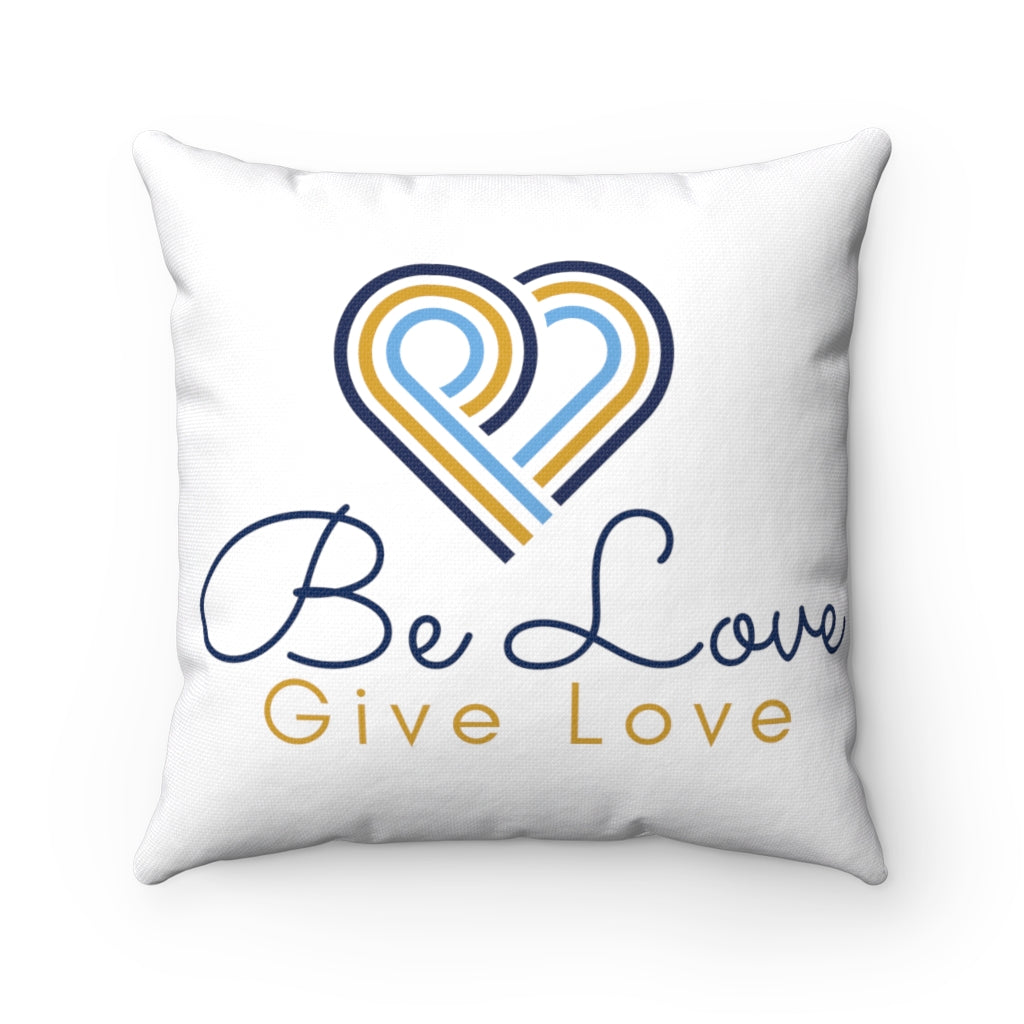 Be Love Give Love Square Pillow