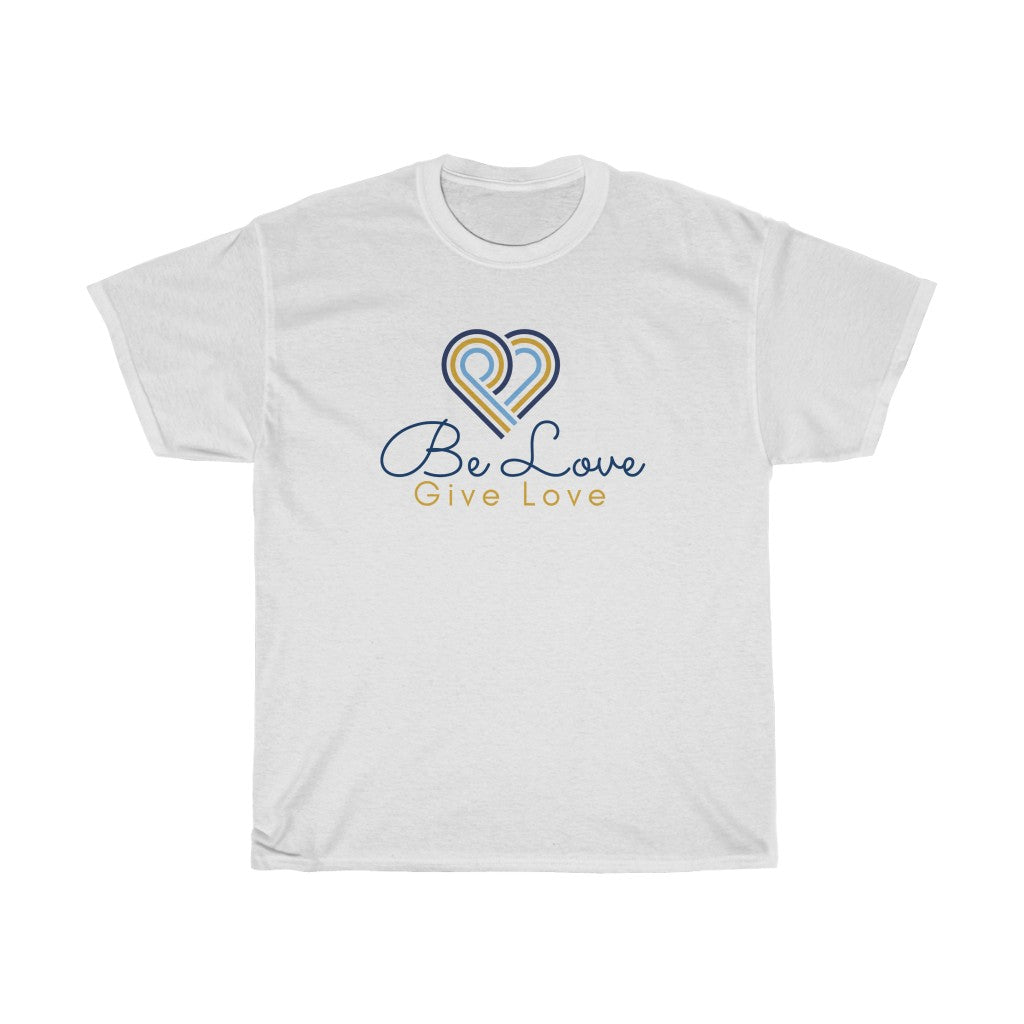 Be Love Give Love Women's Heavy Cotton Tee