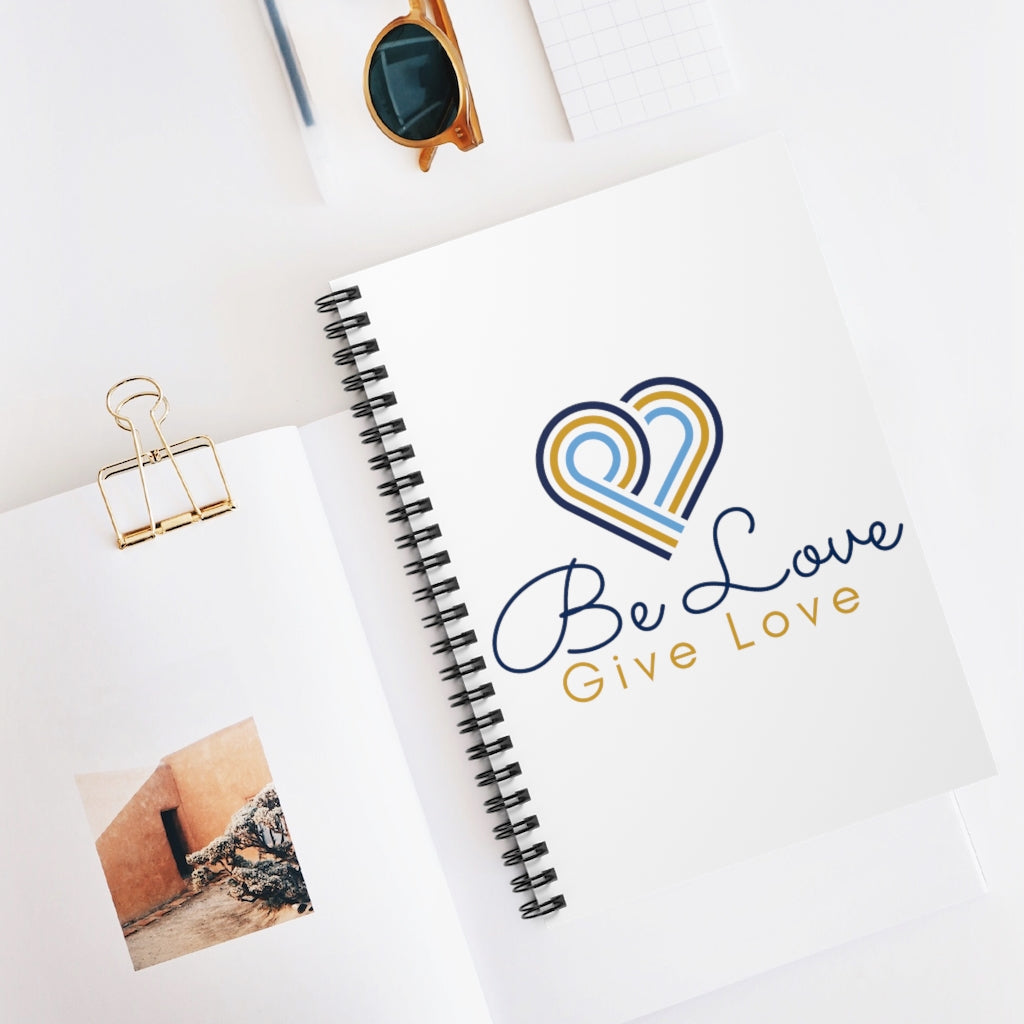 Be Love Give Love Spiral Notebook - Ruled Line