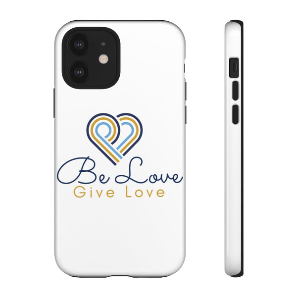 Be Love Give Love Tough Phone Cases