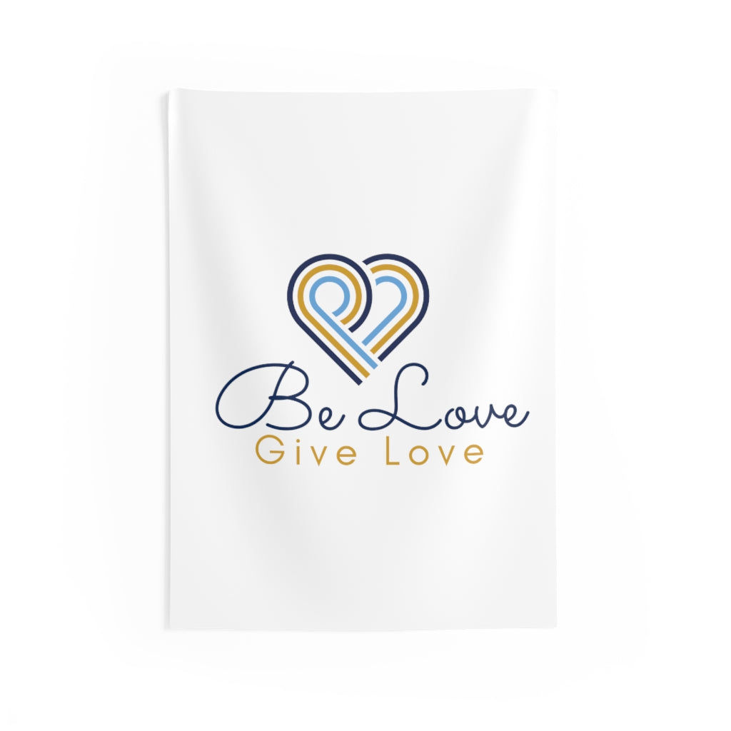 Be Love Give Love Indoor Wall Tapestries