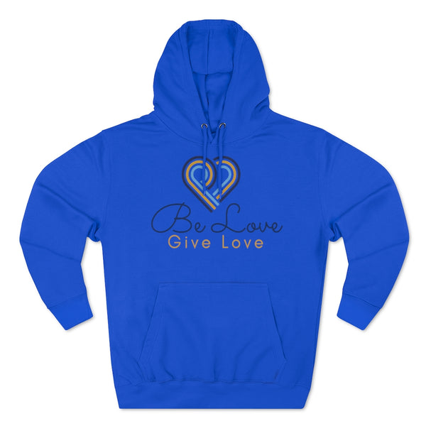 Be Love Give Love Unisex Premium Pullover Hoodie UK
