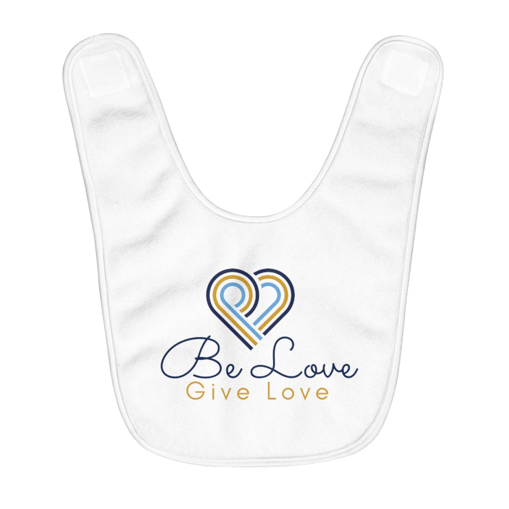 Be Love Give Love Fleece Baby Bib