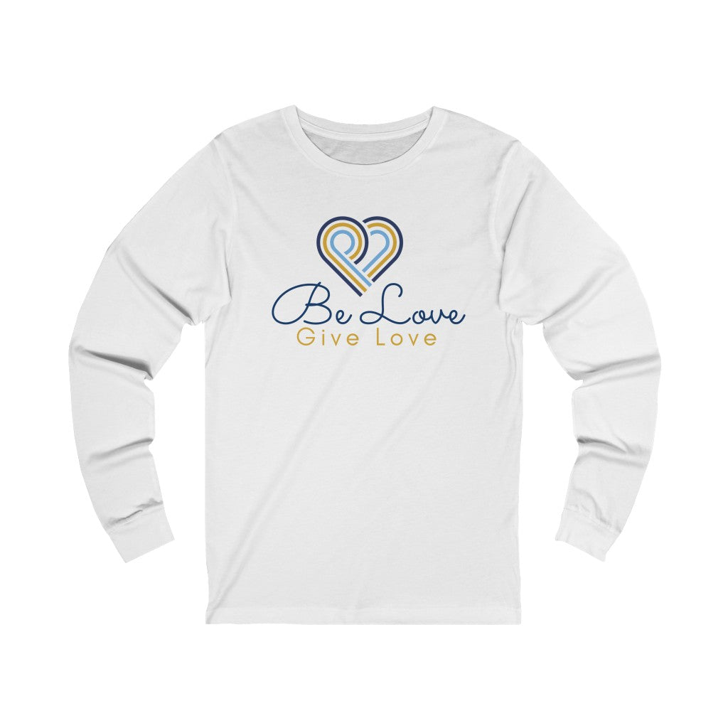 Be Love Give Love Unisex Jersey Long Sleeve Tee