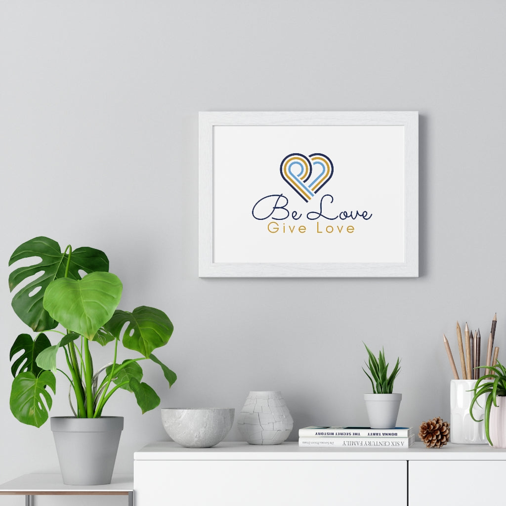 Be Love Give Love Premium Framed Horizontal Poster