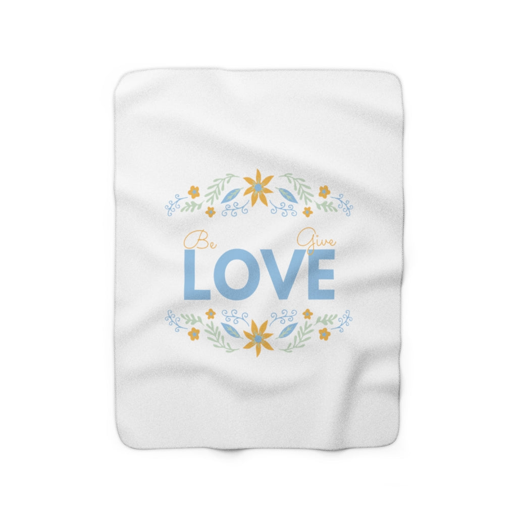 Be Love Give Love Sherpa Fleece Blanket