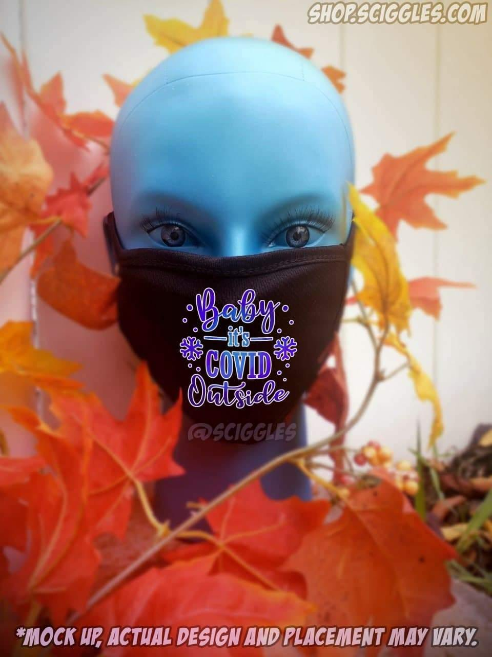 Face Masks - Baby It's  __ Outside, Face Masks - Sciggles