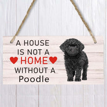 Load image into Gallery viewer, A house is not a home without poodle Dog Wood Sign  Pet accessory  Hanging Plaques Home Decoration