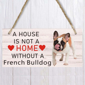 A house is not a home without french buldog Dog Wood Sign  Pet accessory  Hanging Plaques Home Decoration