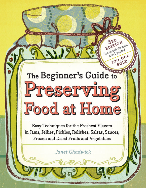The Beginner's Guide to Preserving Food