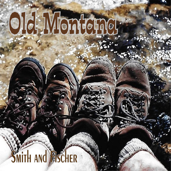 Rivers of Montana - Old Montana by Smith and Fischer