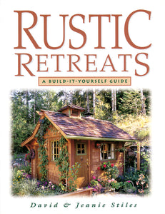 Rustic Retreats a Build it Yourself Guide