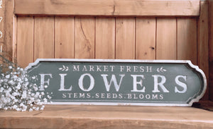 Market Fresh Flowers Sign