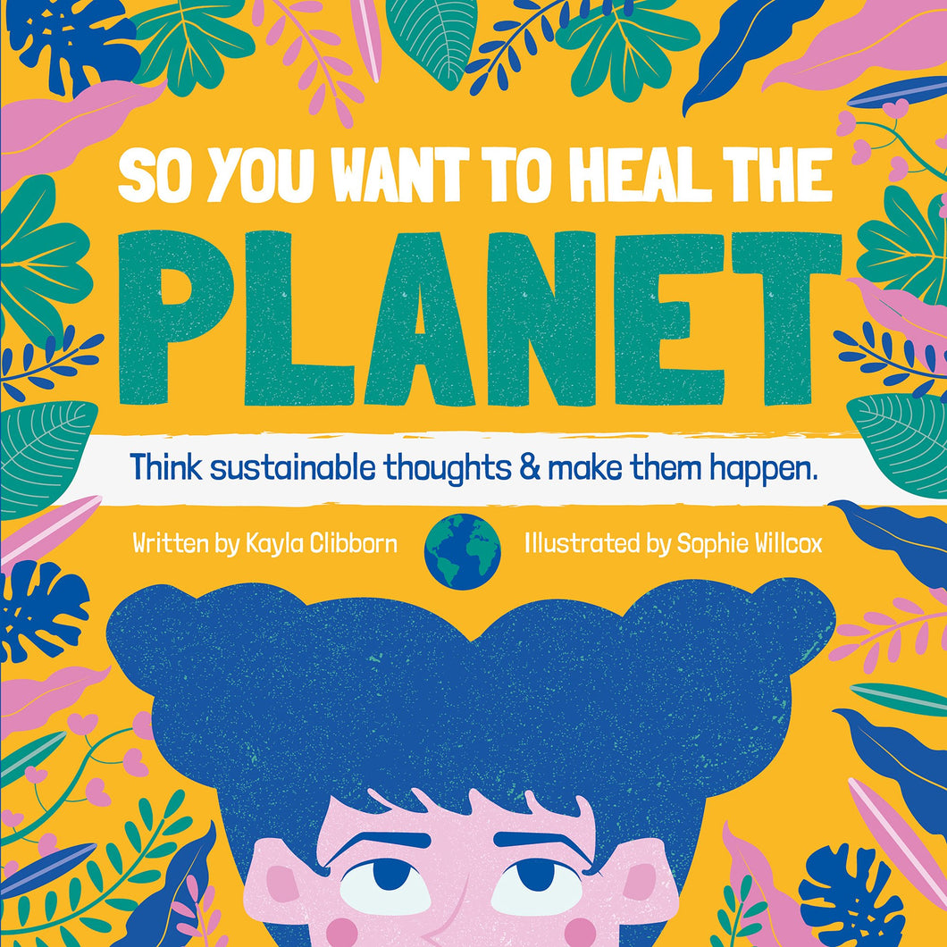 So You Want to Heal The Planet