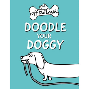 Off the Leash: Doodle Your Doggy Mini Book