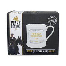 Load image into Gallery viewer, Peaky Blinder Vintage Mug - I'm a Man Who Drinks Tea