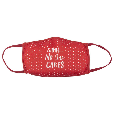 Shhh...No One Cares Reusable Non-Medical Face Mask