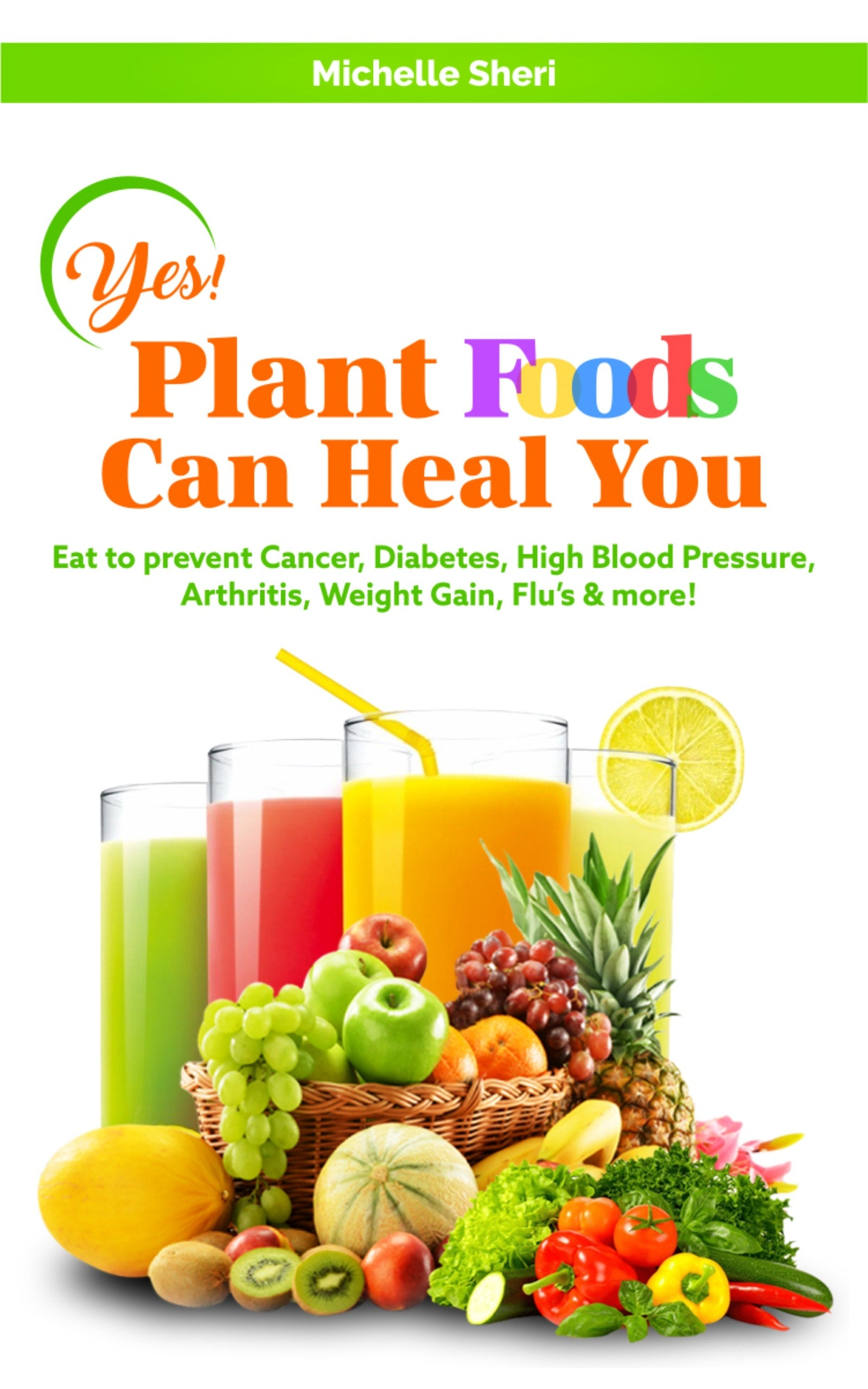Plant Foods Can Heal You! e-BOOK