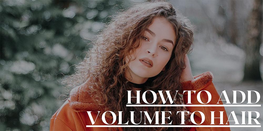 add volume to hair