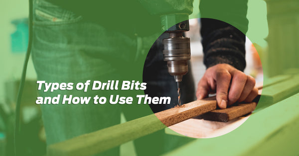 Types of Drill Bits and How to Use Them