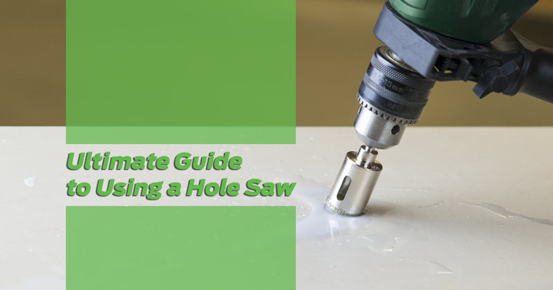 How To Choose and Use The Right Hole Saw For Your DIY Project