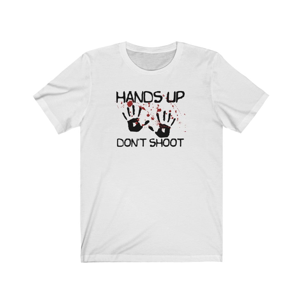 "OUTSPOKEN DESIGNS ""Hand up don't shoot-Too late"" Unisex Jersey Short Sleeve Tee"