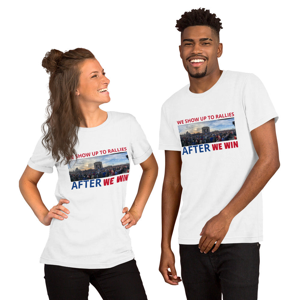 "Outspoken-designs ""We show up to rallies AFTER we win"" Anti-Trump Short-Sleeve Unisex T-Shirt"