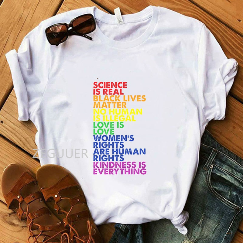 Women T Shirt Science is Real Black Lives Matter Love Is Love Equality 100% Cotton White Girl T-shirt Lady Soft Harajuku Tops