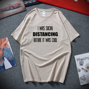 Sarcastic T-Shirt I Was Social Distancing Before It Was Cool T Shirts Men New Cool Men's clothing Cotton Tshirt men
