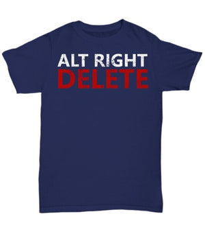 2019 Hot Sale 100% Cotton Alt Right Delete Anti-Alt Right T-Shirt