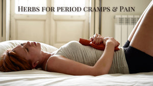 Herbs for Period Cramps & Pain