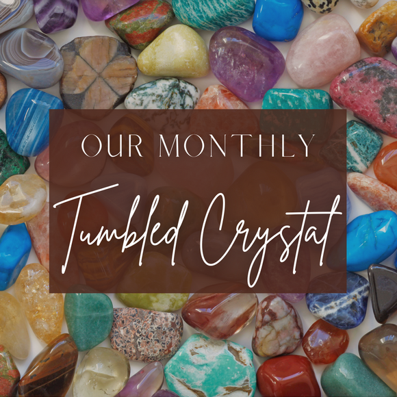 Monthly Tumbled Crystal Subscription