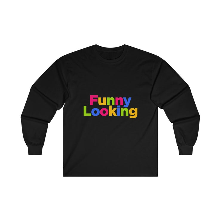 Funny looking - Long Sleeve Tee