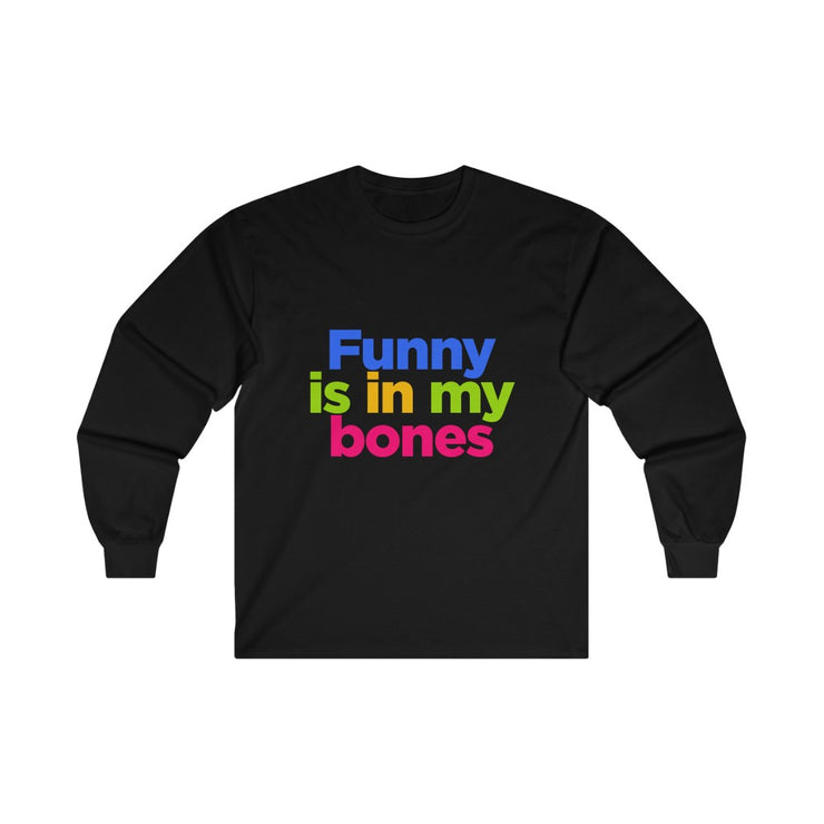 Funny is in my bones - Chandail à manches longues