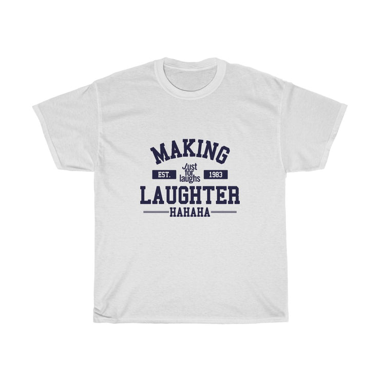 Making Laughter - Unisex - T-shirt
