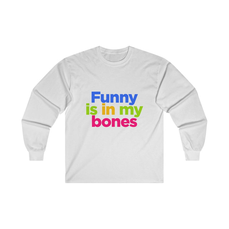 Funny is in my bones - Long Sleeve Tee
