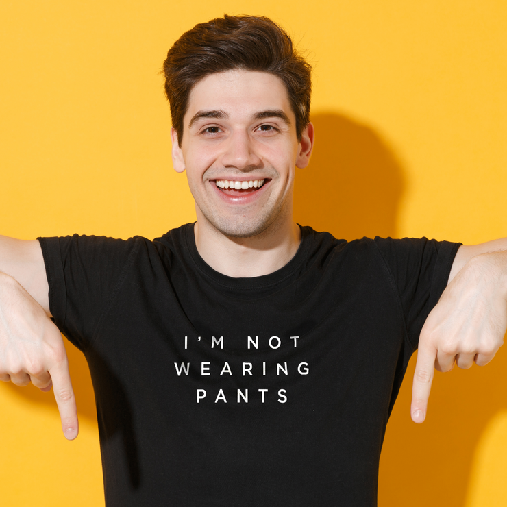 I'm not wearing pants - Unisex - T-shirt