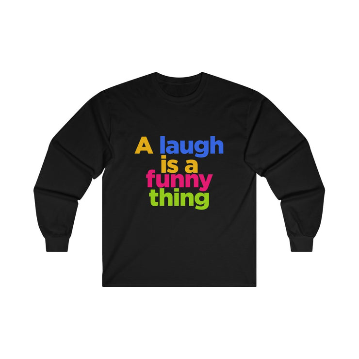 A laugh is a funny thing - Long Sleeve Tee