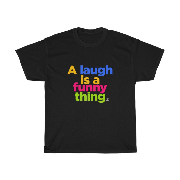A laugh is a funny thing - T-shirt unisexe en coton épais