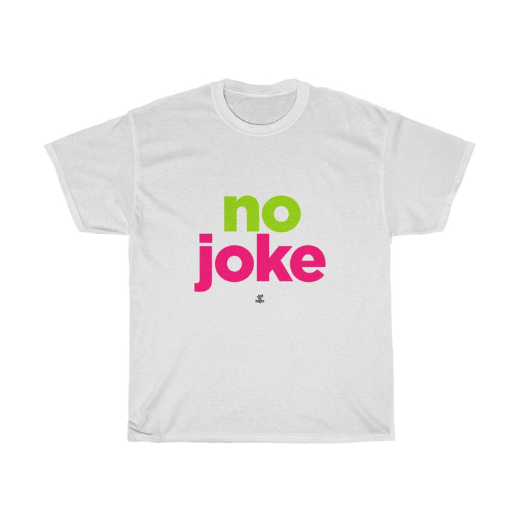 No joke - T-shirt unisexe