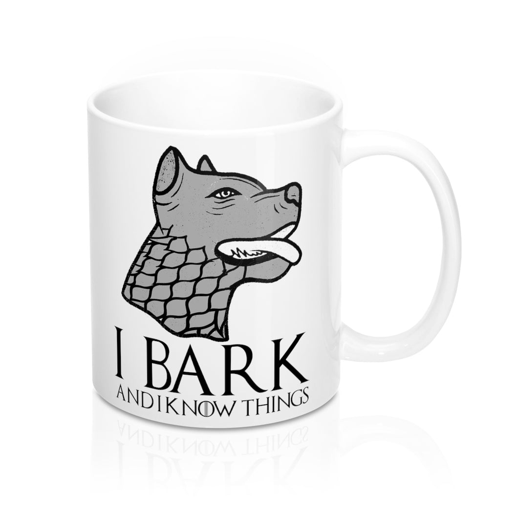 I Bark And I Know Things 11 Oz Coffee Mug