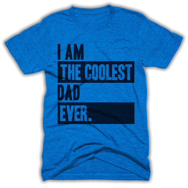 coolest dad ever shirt