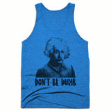 Don't Be Dumb Mens Tank Top