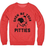 Show Me Your Pitties Unisex Sweater