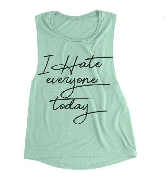 I Hate Everyone Today Womens Muscle Tank