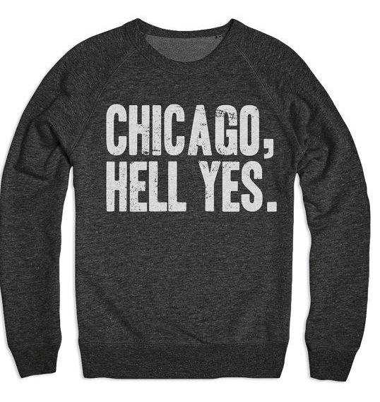 Chicago Hell Yes Crew Neck Sweater