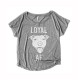 Loyal AF Womens Shirt