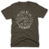 take me to the mountains shirt