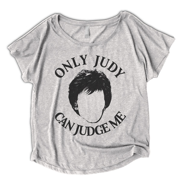 Only Judy Can Judge Me Womens Shirt